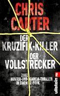 Der Kruzifix-Killer / Der Vollstrecker - Chris Carter - E-Book