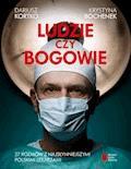 Ludzie czy bogowie. 27 rozmów z najsłynniejszymi polskimi lekarzami - Dariusz Kortko, Krystyna Bochenek - ebook