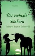 Das verhexte Einhorn - Karin Kaiser - E-Book
