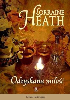 Odzyskana miłość - Lorraine Heath - ebook