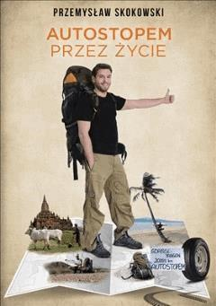Autostopem przez życie - Przemysław Skokowski - ebook