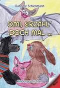 Omi, erzähl doch mal... - Gabriele Schienmann - E-Book