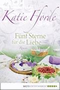 Fünf Sterne für die Liebe - Katie Fforde - E-Book