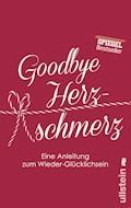 Goodbye Herzschmerz - Elena-Katharina Sohn - E-Book