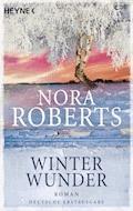 Winterwunder - Nora Roberts - E-Book