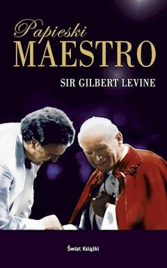 Papieski Maestro - Sir Gilbert Levine - ebook