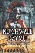 Ku chwale Rzymu - Ross Cowan - ebook