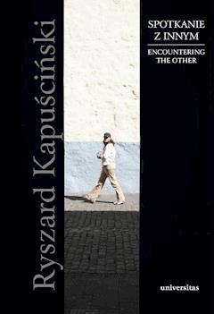 Spotkanie z Innym jako wyzwanie XXI wieku - Ryszard Kapuściński - ebook