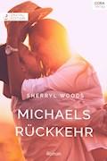Michaels Rückkehr - Sherryl Woods - E-Book