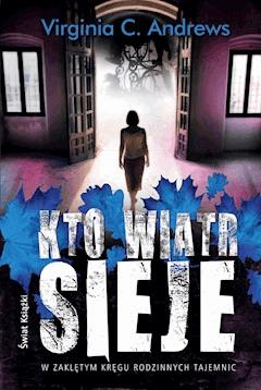 Kto wiatr sieje - Virginia C. Andrews - ebook