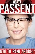 Kto to pani  zrobił? - Agata Passent - ebook