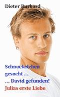 Schnuckelchen gesucht ... David gefunden! - Dieter Burkard - E-Book