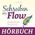Schreiben im Flow - Michael Draksal - Hörbüch