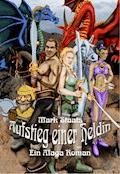 Aufstieg einer Heldin - Mark Staats - E-Book