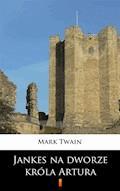 Jankes na dworze króla Artura - Mark Twain - ebook