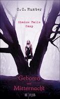 Shadow Falls Camp - Geboren um Mitternacht - C.C. Hunter - E-Book
