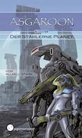 ASGAROON (1) - Der stählerne Planet - Allan J. Stark - E-Book
