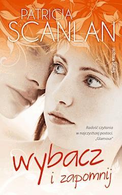 Wybacz i zapomnij - Patricia Scanlan - ebook