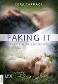 Faking it - Alles nur ein Spiel - Cora Carmack - E-Book