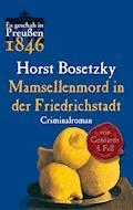 Mamsellenmord in der Friedrichstadt - Horst Bosetzky - E-Book