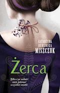 Żerca - Katarzyna Berenika Miszczuk - ebook + audiobook