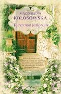 Tęcza nad jeziorem - Magdalena Kołosowska - ebook