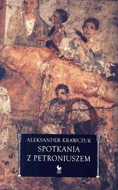 Spotkania z Petroniuszem - Aleksander Krawczuk - ebook