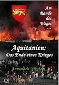 Aquitanien: Das Ende eines Krieges - Annemarie Nikolaus - E-Book