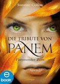 Die Tribute von Panem. Flammender Zorn - Suzanne Collins - E-Book + Hörbüch
