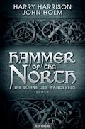 Hammer of the North - Die Söhne des Wanderers - Harry Harrison - E-Book
