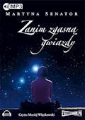 Zanim zgasną gwiazdy - Martyna Senator - audiobook
