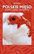 Polskie mięso. Jak zostałem weganinem i przestałem się bać - Jaś Kapela - ebook