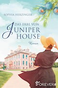 Das Erbe von Juniper House - Sophia Herzinger - E-Book