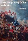 Obrona Jasnej Góry w roku 1655 - Ludwik Frąś - ebook