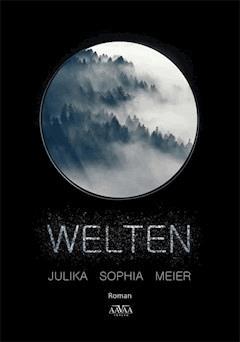 Welten - Julika Sophia Meier - E-Book