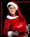 Santa Claudia - Ein Geschenk für den Weihnachtsmann - Phil Humor - E-Book