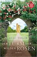 Der Turm der wilden Rosen - Lulu Taylor - E-Book