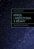 Kerol i mężczyzna z bramy - Jakub Turkiewicz - ebook