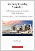 Working Holiday Australien - Auf eigene Faust und kostenlos - Wulf Engler - E-Book