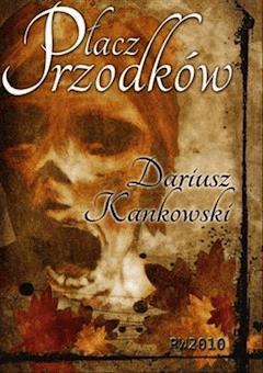 Płacz Przodków - Dariusz Kankowski - ebook