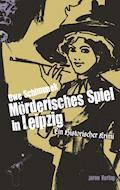 Mörderisches Spiel in Leipzig - Uwe Schimunek - E-Book
