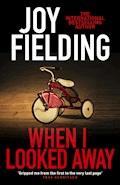 When I Looked Away - Joy Fielding - E-Book