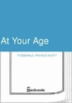 At Your Age - Francis Scott Fitzgerald - ebook