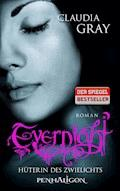 Evernight - Hüterin des Zwielichts - Claudia Gray - E-Book