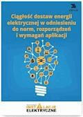 Ciągłość dostaw energii elektrycznej w odniesieniu do norm, rozporządzeń i wymagań aplikacji - Wiktor Suliga - ebook