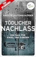 Tödlicher Nachlass - Ein Fall für Engel und Sander 3 - Angela Lautenschläger - E-Book