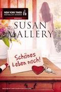 Schönes Leben noch! - Susan Mallery - E-Book