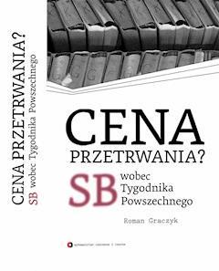 """Cena przetrwania? SB wobec """"Tygodnika Powszechnego"""" - Roman Graczyk - ebook"""