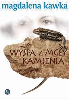 Wyspa z mgły i kamienia - Magdalena Kawka - ebook