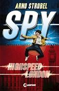 SPY 1 - Highspeed London - Arno Strobel - E-Book